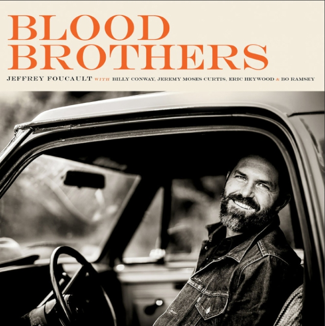 Microsoft Word - Jeffrey Foucault - 'Blood Brothers' _Press Rele